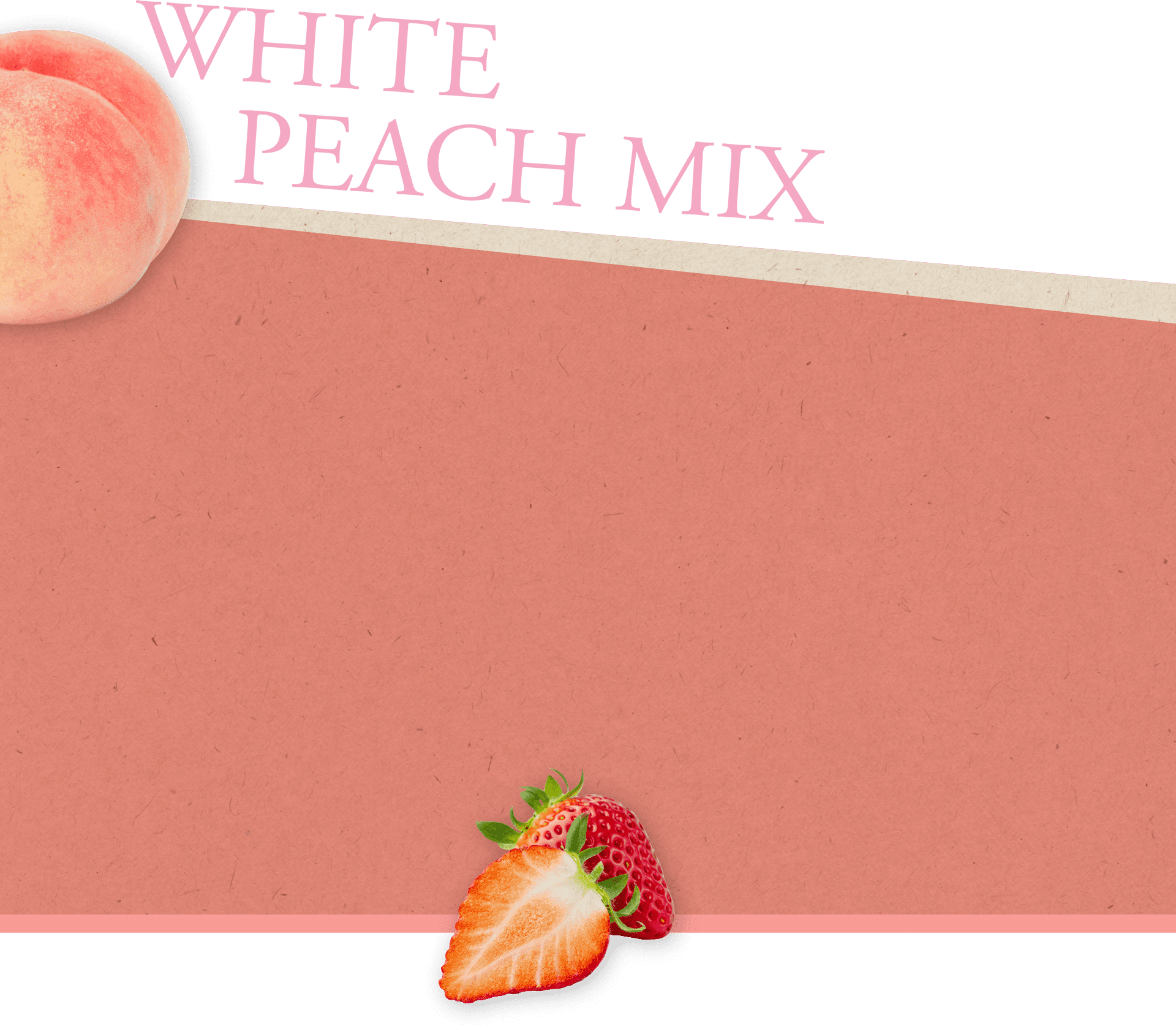 WHITE PEACH MIX